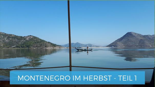 Montenegro im Herbst Reise-Inspirationen 2019