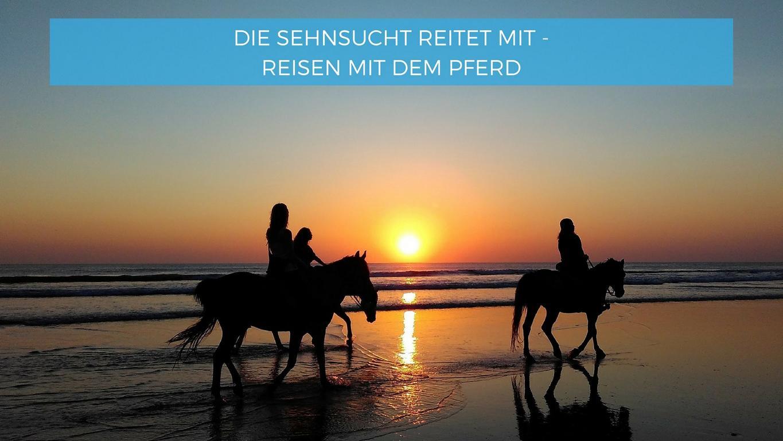 Reise-Inspirationen_Blog_ReisenmitdemPferd.JPG