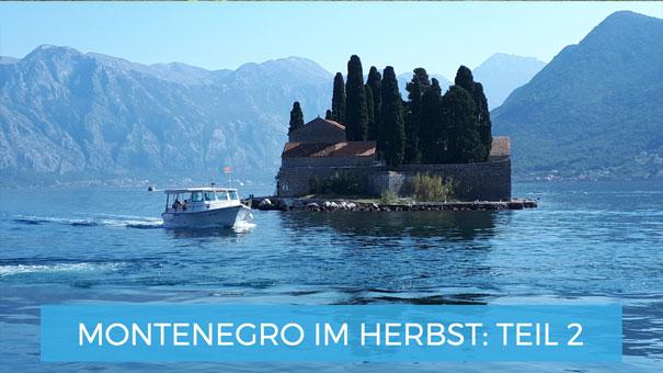 Montenegro im Herbst - Reiseinpirationen die Reisemesse in Wien 2019